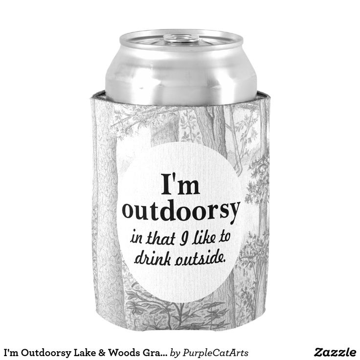 I'm Outdoorsy Lake & Woods Graphite Pencil Drawing Can Cooler #koozies #cancoolers