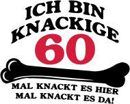 60. Geburtstagsshirt: knackige60