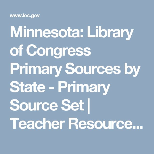 Minnesota: Library of Congress Primary Sources by State - Primary Source Set | Teacher Resources - Library of Congress