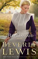 The Bridesmaid - Beverly Lewis (Bethany House - Sept 2012)
