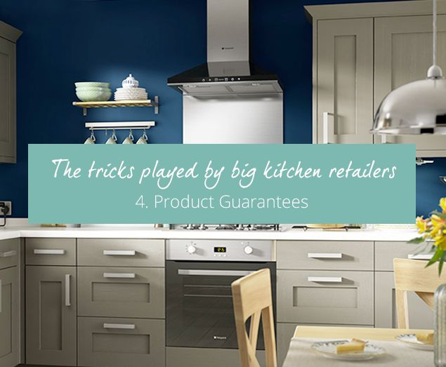 In the last of our series highlighting the tricks and practices of the large kitchen retailers, we will be discussing product guarantees; a genuine necessity or an excessive additional cost?