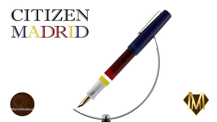 Martemodena - Citizen Madrid - Fountain pen brief overview