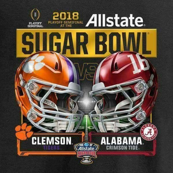 Happy New Year 2018!!!! Sugar Bowl 01.01.18 Alabama vs Clemson