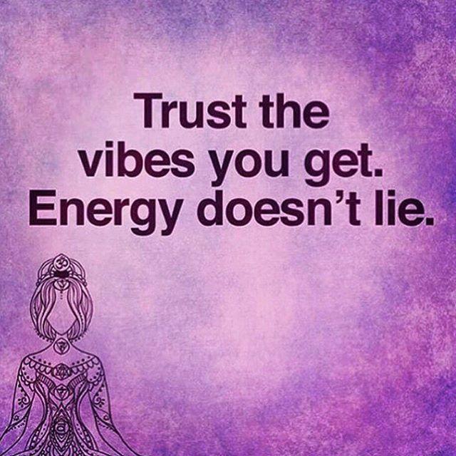 Confie nas energias que vc recebe. As energias não mentem