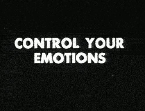Controlar minhas emoções é sempre uma obrigação.