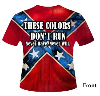 Southern Sisters Designs - All Over -Rebel Flag T Shirt - These Colors Don't Run, $19.95 (http://www.southernsistersdesigns.com/all-over-rebel-flag-t-shirt-these-colors-dont-run/)