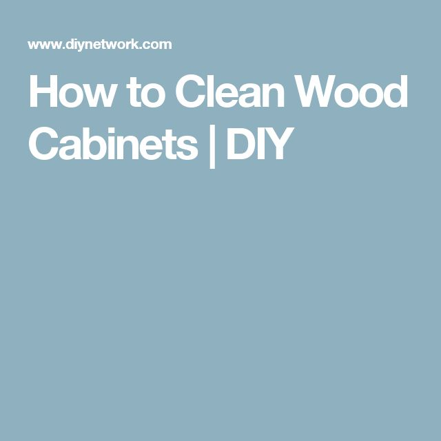 Best 25 Cleaning Wood Cabinets Ideas On Pinterest Wood