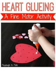 Heart Gluing Cut out a big paper heart. Also cut out smaller hearts. Place tiny dots with black marker. Have child squeeze glue on dots and paste smaller hearts on glue dots. The more kids practice – the better they'll get. This is a low prep way to help kids build those skills as they get in the Valentine's Day spirit.