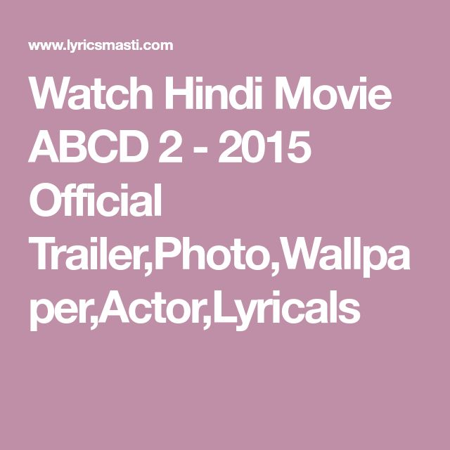 Watch Hindi Movie ABCD 2 - 2015 Official Trailer,Photo,Wallpaper,Actor,Lyricals