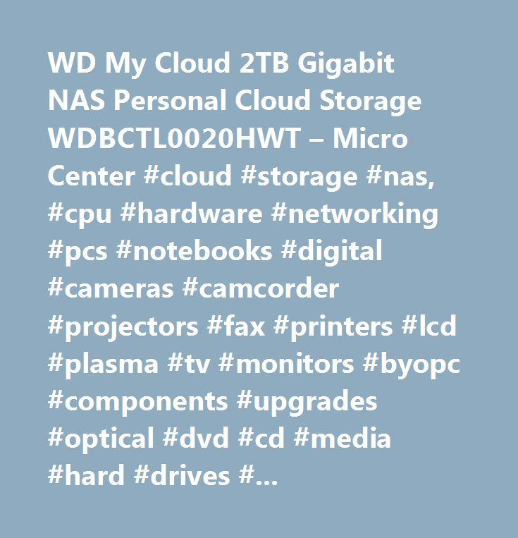 WD My Cloud 2TB Gigabit NAS Personal Cloud Storage WDBCTL0020HWT – Micro Center #cloud #storage #nas, #cpu #hardware #networking #pcs #notebooks #digital #cameras #camcorder #projectors #fax #printers #lcd #plasma #tv #monitors #byopc #components #upgrades #optical #dvd #cd #media #hard #drives #video #sound #cards #motherboard #backup #ink #cartridges #pda #mp3 #players #cables #furniture #technical #manuals #software #video #game #system #movies…