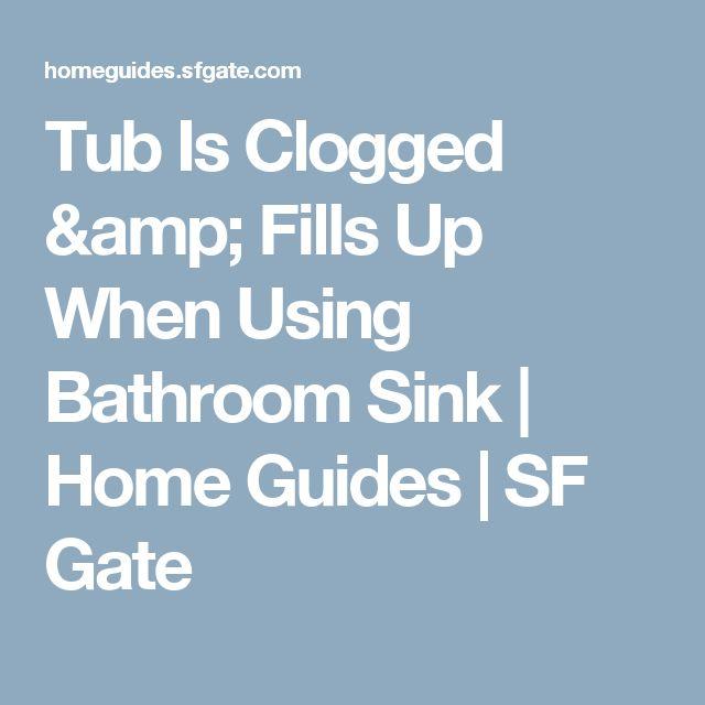 Bathroom sink and tub clogged