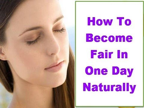 How To Become Fair Naturally And Permanently At Home
