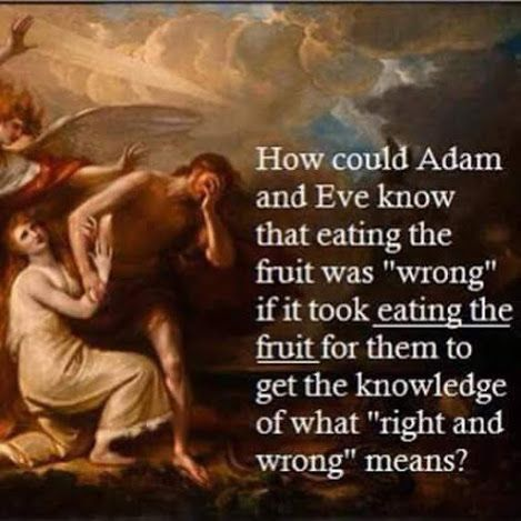 """How could Adam and Eve know that eating the fruit was """"wrong"""" if it took eating the fruit for them to get the knowledge of what """"right and wrong"""" means?"""