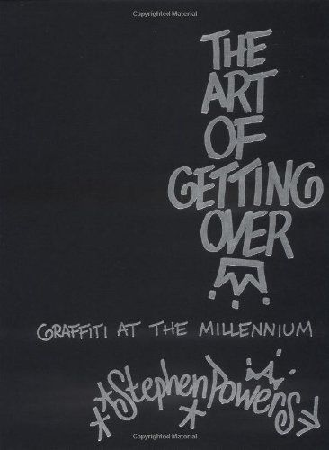 The Art of Getting Over by Stephen Powers, http://www.amazon.com/dp/0312206305/ref=cm_sw_r_pi_dp_JUVEpb0BB3ZZD: Graphics Art, Street Art