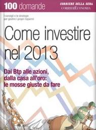Gli investimenti giusti secondo il Corriere della Sera.