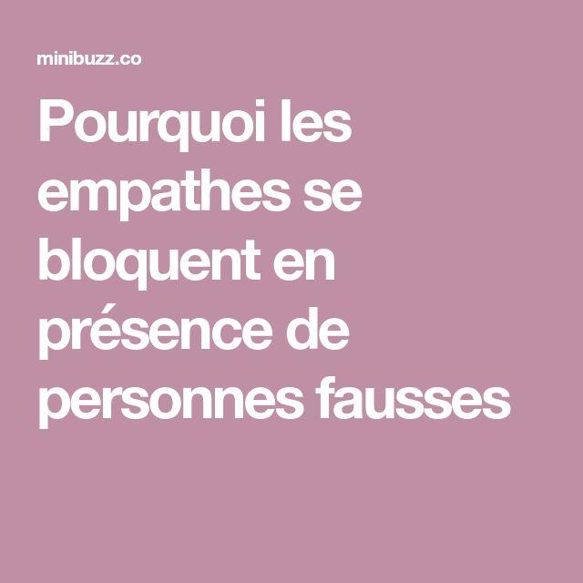 Pourquoi les empathes se bloquent en présence de personnes fausses