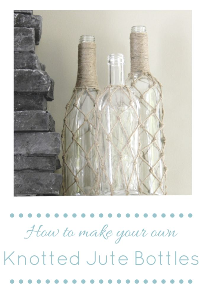 DIY Knotted Jute Bottles | making it in the mountains