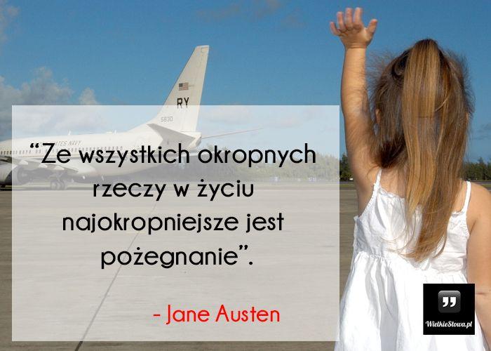 Ze wszystkich okropnych rzeczy... #Austen-Jane,  #Pożegnanie, #Rozstanie, #Życie