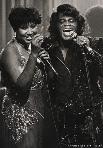 Aretha Franklin & James Brown.