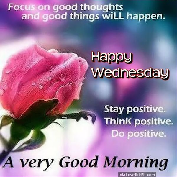 Happy Wednesday Have A Very Good Morning