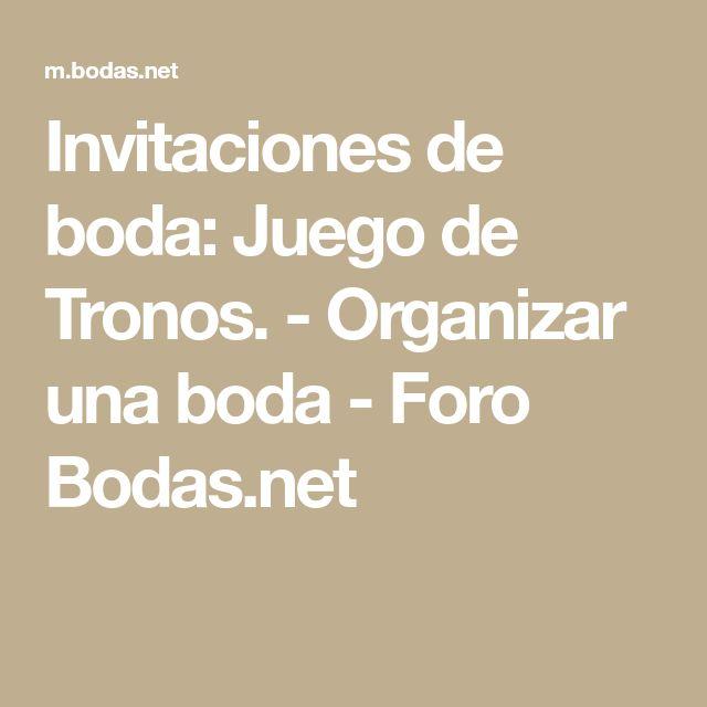 Invitaciones de boda: Juego de Tronos. - Organizar una boda - Foro Bodas.net