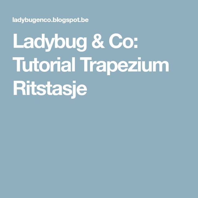 Ladybug & Co: Tutorial Trapezium Ritstasje