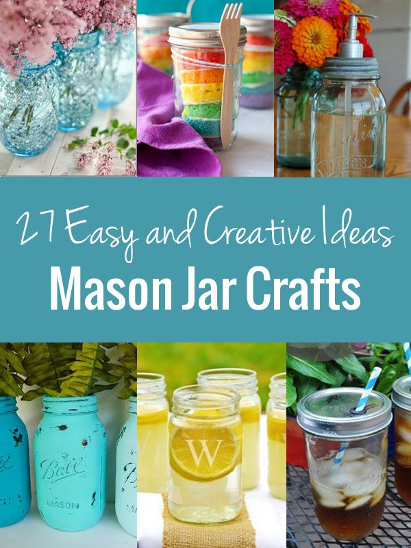 Mason Jar Crafts: A List of 27 Easy and Creative Ideas. Who knew there were so many things you could do with a mason jar!?