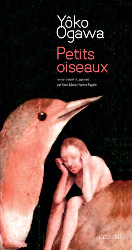 Livre: Petits Oiseaux, Yoko Ogawa/Rose-Rose, Éditions Actes Sud, Romans, Nouvelles, 9782330034382 - Librairie Dialogues