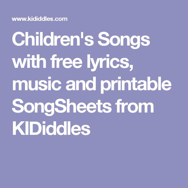 Children's Songs with free lyrics, music and printable SongSheets from KIDiddles