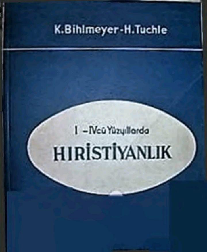 K. Bihlmeyer & H. Tuchle   I. ve IV.Yüzyıllarda Hıristiyanlık.pdf https://yadi.sk/i/lgDtdFgk3Kejm3