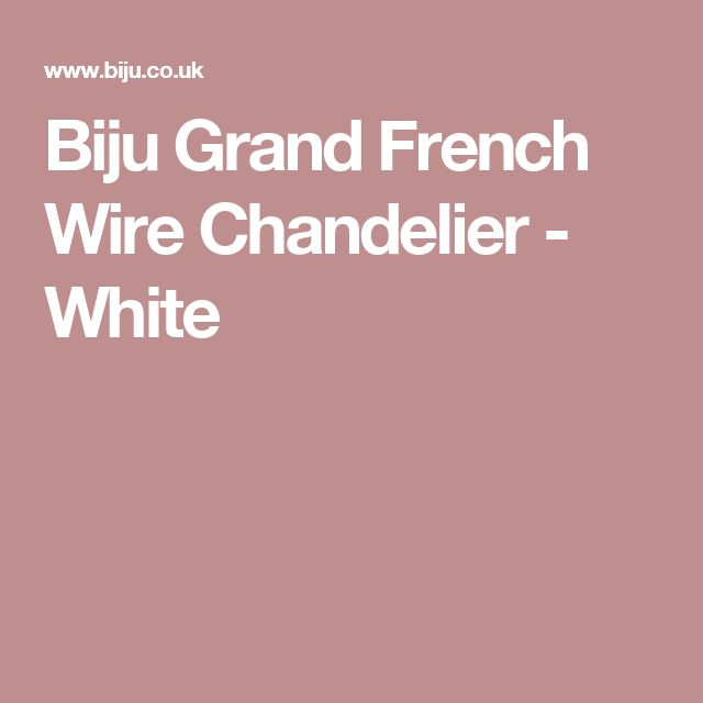 Biju Grand French Wire Chandelier - White