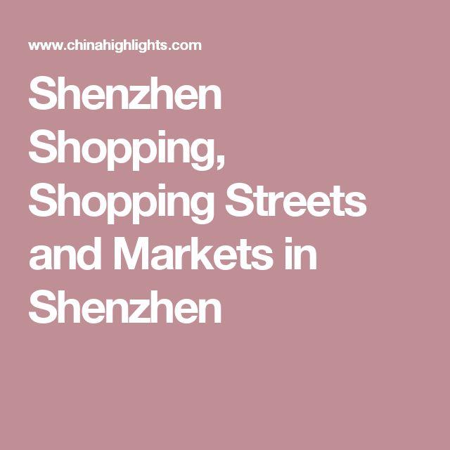 Shenzhen Shopping, Shopping Streets and Markets in Shenzhen