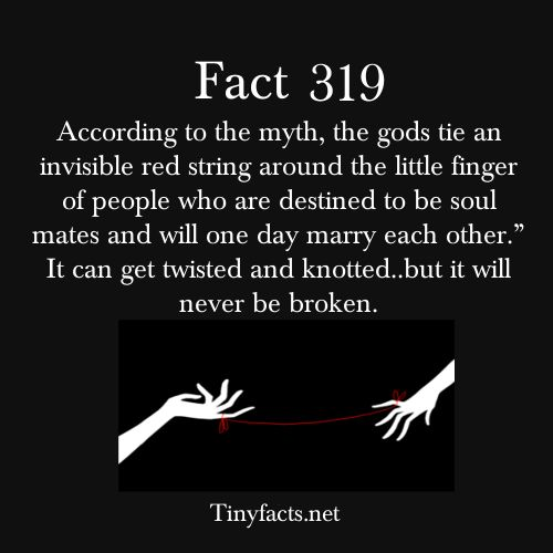 "tinyfacts:    The red string of fate.  According to the myth, the gods tie an invisible red string around the little finger of people who are destined to be soul mates and will one day marry each other."" It can get twisted and knotted..but it will never be broken."
