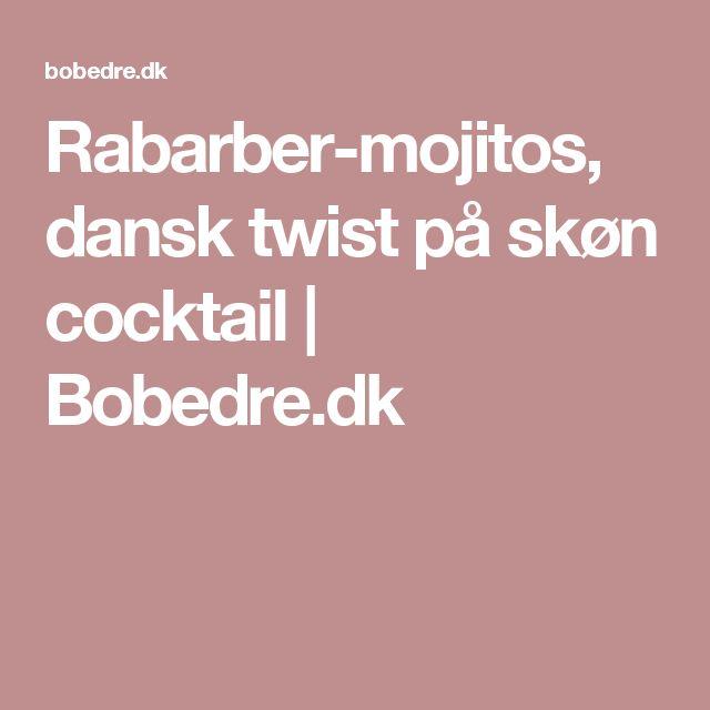 Rabarber-mojitos, dansk twist på skøn cocktail  | Bobedre.dk