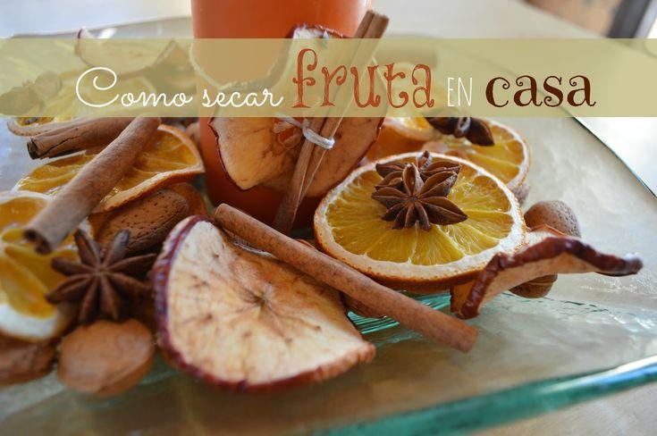 Elenarte: Como hacer fruta deshidratada en casa.