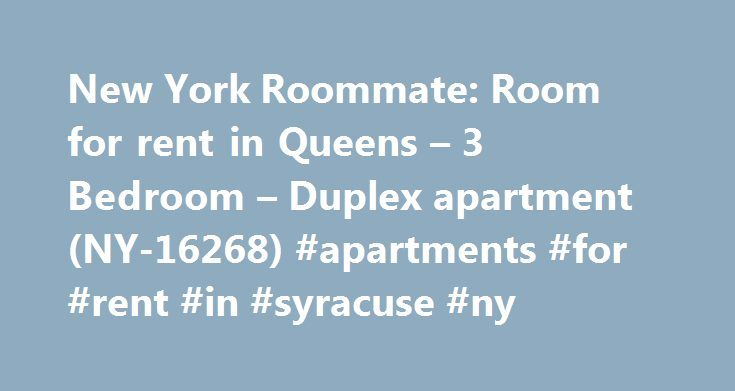 New York Roommate: Room for rent in Queens – 3 Bedroom – Duplex apartment (NY-16268) #apartments #for #rent #in #syracuse #ny http://apartment.nef2.com/new-york-roommate-room-for-rent-in-queens-3-bedroom-duplex-apartment-ny-16268-apartments-for-rent-in-syracuse-ny/  #apartment for rent in queens # New York Room For Rent 3 Bedroom apartment for a roommate in Queens (NY-16268) Live like a local in Ozone Park. Queens with this room for rentin a three bedroom duplex apartment share that includes…