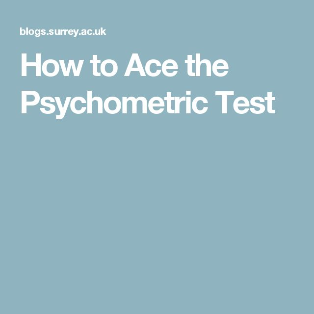 How to Ace the Psychometric Test