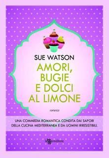 """Ricette e Racconti: Anteprima """"Amori, bugie e dolci al limone"""" di Sue ..."""