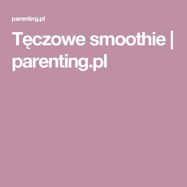 Tęczowe smoothie | parenting.pl