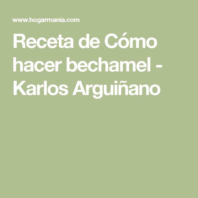 Receta de Cómo hacer bechamel - Karlos Arguiñano