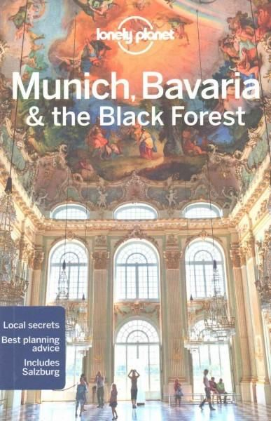 Lonely Planet: The world's leading travel guide publisher Lonely Planet Munich, Bavaria the Black Forest is your passport to the most relevant, up-to-date advice on what to see and skip, and what hidd