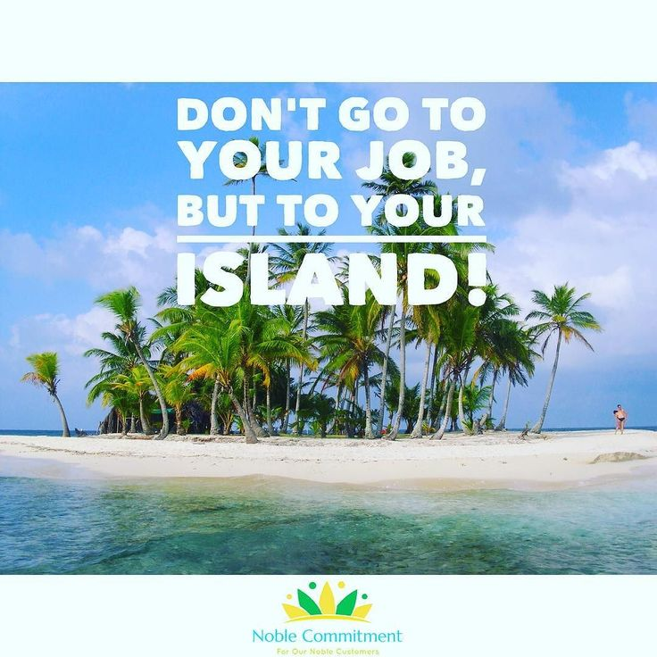 ...or move your job to an island! - #noble_commitment #sunday #island #jobless #enjoy #life #be #happy #motivation #inspiration #quote #quoteoftheday