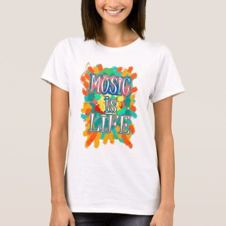 Music is Life T-Shirt - click/tap to personalize and buy