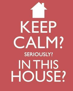 keep calm and #house