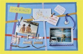 Lavoretto per bambini: il pannello dei ricordi estivi! Ecco le nostre vacanze... - Nostrofiglio.it