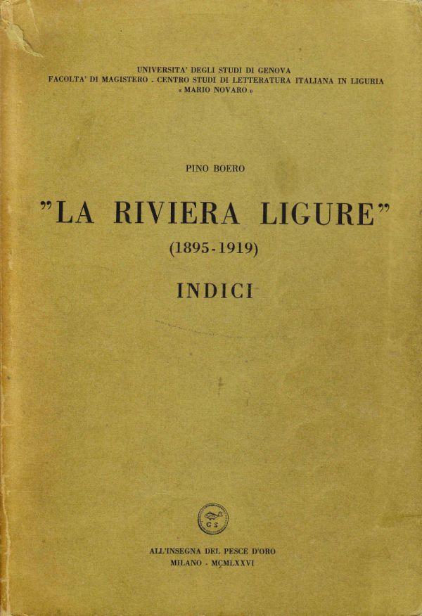 PINO BOERO,  La Riviera Ligure,  1895 - 1919,  Indici,  Scheiwiller 1976