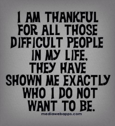 Thanks! You have shown me exactly who I don't want to become.