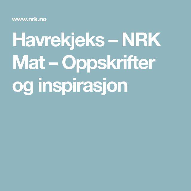 Havrekjeks – NRK Mat – Oppskrifter og inspirasjon