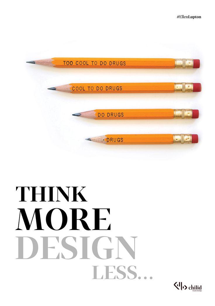 Think more  Design less #poster #chilid #design #values #designagency
