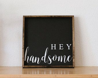 Hey Handsome Wood Sign   Farmhouse Signs   Rustic Decor   Gift For Him   Bedroom Signs   Joanna Gaines   Wood Sign Sayings   Bedroom Decor
